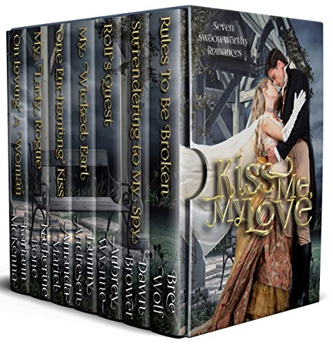 Experience tantalizing kisses and oh so satisfying romances with Regency rakes, earls, and spies in this must read seven book collection.Kiss Me, My Love by 7 bestselling historical romance authors