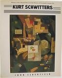 Kurt Schwitters, John Elderfield, 0500274746