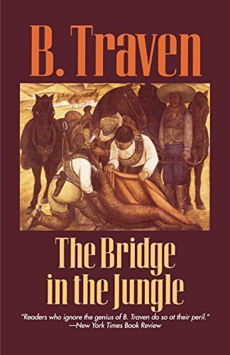 The Bridge In The Jungle Jungle Novels By B. Traven 1994-08-01