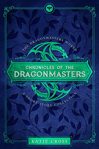 Chronicles of the Dragonmasters (Dragonmaster Trilogy Book 2) by [Cross, Katie]