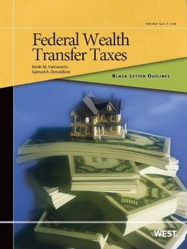 Black Letter Outline on Federal Wealth Transfer Taxes, 3d (Black Letter Outlines…