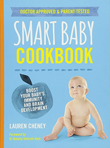 The Smart Baby Cookbook: Boost your baby's immunity and brain development (Best Brain Boosting Foods)