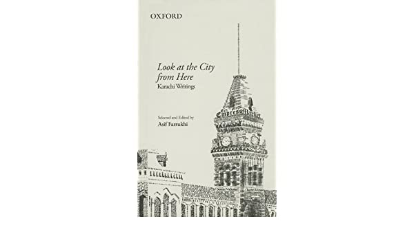 Amazon com: Look At The City From Here: Karachi Writings