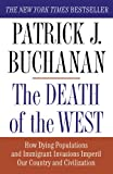 Book cover from The Death of the West: How Dying Populations and Immigrant Invasions Imperil Our Country and Civilization by Patrick J. Buchanan