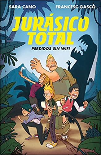 Jurásico total: Perdidos sin WIFI / Total Jurassic. Lost without Wi-Fi (Serie Jurásico Total) (Spanish Edition): SARA CANO, FRANCES GASCO: 9788420487236: ...