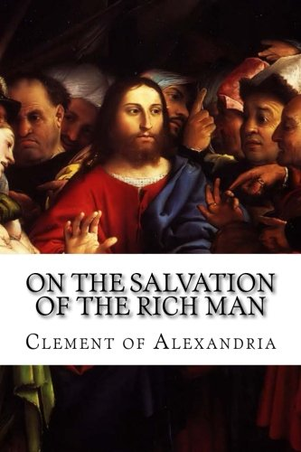 Read Online On the Salvation of the Rich Man pdf epub