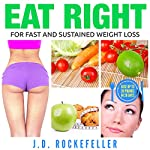 Eat Right for Fast and Sustained Weight Loss | J.D. Rockefeller