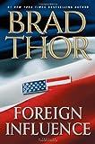 Foreign Influence, Brad Thor, 1416586598