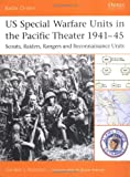 US Special Warfare Units in the Pacific Theater 1941-45, Gordon Rottman, 1841767077