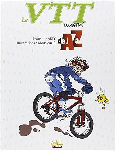 En ligne téléchargement gratuit Le VTT illustré de A à Z epub, pdf