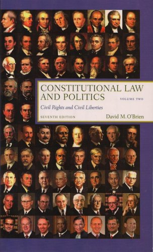 Constitutional Law and Politics, Vol. 2: Civil Rights and Civil Liberties (Seventh Edition)