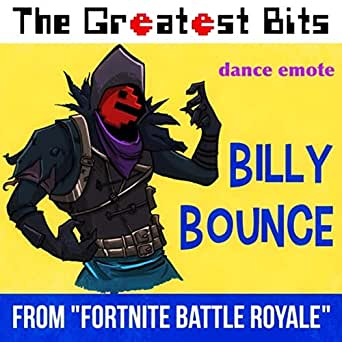 Billy Bounce Dance Emote From Fortnite Battle Royale By The