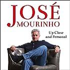 José Mourinho: Up Close & Personal Hörbuch von Robert Beasley Gesprochen von: Ric Jerrom