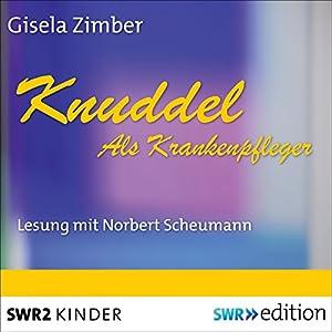 Knuddel als Krankenpfleger Hörbuch