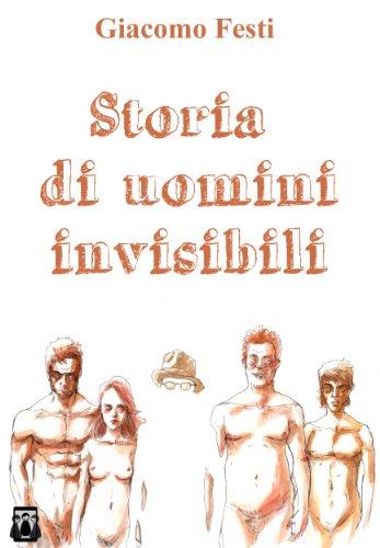 Storia di uomini invisibili (Italian Edition)