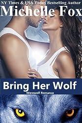 Shapeshifter Werewolf Romance:Bring Her Wolf (English Edition)