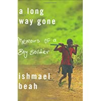 A Long Way Gone: Memoirs of a Boy Soldier