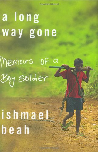 Book: A Long Way Gone - Memoirs of a Boy Soldier by Ishmael Beah
