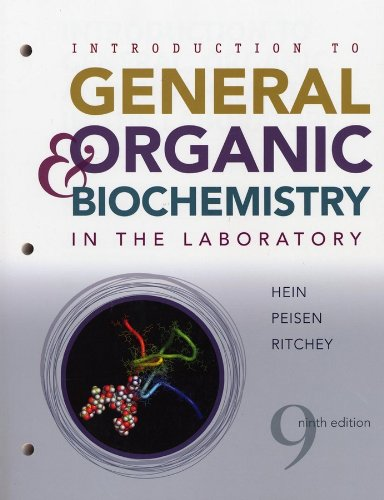 Introduction to General, Organic, and Biochemistry in the Laboratory (Introduction To General Organic And Biochemistry Morris Hein)
