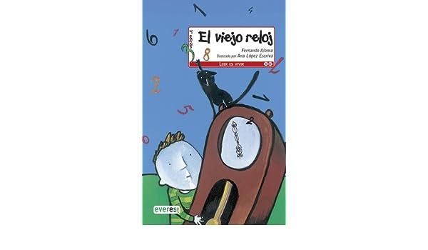 El Viejo Reloj / The Old Clock (Spanish Edition): Fernando Alonso, Ana Lopez Escriva: 9788444141718: Amazon.com: Books