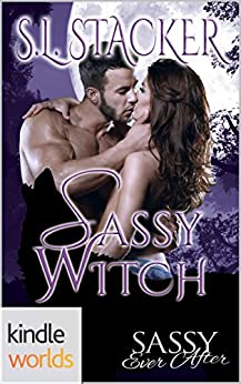 Sassy Ever After: Sassy Witch (Kindle Worlds Novella) (Spenport Pack Book 1) by [Stacker, S.L.]