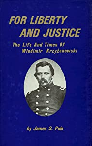 For liberty and justice: The life and times of Wladimir Krzyzanowski