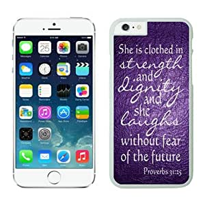 TPU White Iphone 6 Case 4.7 Inches Durable Soft Phone Cover Bible Proverbs 31 25 She Is Clothed with Strength and Dignity by lolosakes