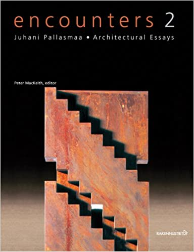 encounters architectural essays juhani pallasmaa  encounters 2 architectural essays juhani pallasmaa 9789522670205 com books