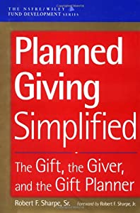 Planned Giving Simplified: The Gift, The Giver, and the Gift Planner by Wiley