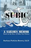 SUBIC: a Sailor's Memoir, Barbara Elleng Brown, 1479134287