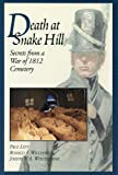 img - for Death at Snake Hill; Secrets from a War of 1812 Cemetery (Ontario Heritage Foundation Local History, No 3) book / textbook / text book