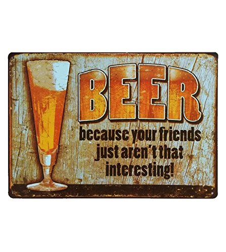 UNiQ Designs Vintage BEER Tin Signs Because Your Friends Aren't Interesting Metal Beer Signs-Bar Signs Vintage Beer Wall decor Alcohol Signs Funny Signs for Bar Beer Decorations Bar Sign Decor -