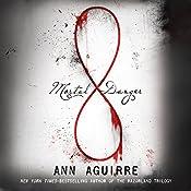 Mortal Danger: Immortal Game, Book 1 | Ann Aguirre