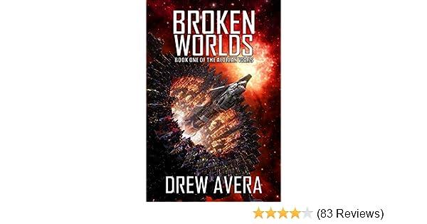 BROKEN WORLDS (THE ALORIAN WARS Book 1)
