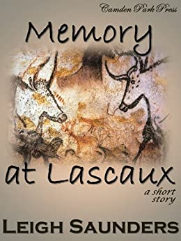 Memory at Lascaux by [Saunders, Leigh]
