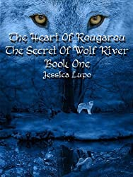 The Heart of the Rougarou (The Secret of Wolf River Book 1)