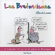 Les Bretonnismes par Hervé Lossec