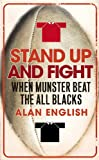 Front cover for the book Stand Up and Fight: When Munster Beat the All Blacks by Alan English