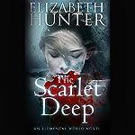 The Scarlet Deep: Elemental World, Book 3 | Elizabeth Hunter
