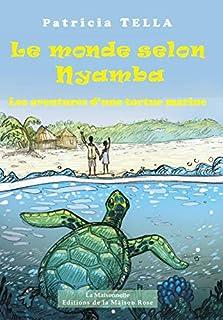 Le monde selon Nyamba : les aventures d'une tortue marine, Tella, Patricia
