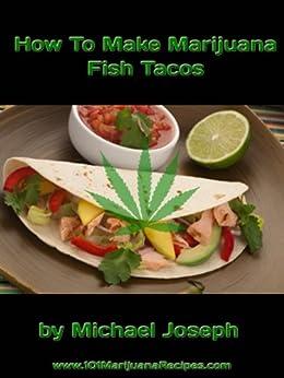 How to make marijuana fish tacos english edition ebook for How to prepare fish tacos
