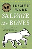 Salvage the Bones: A Novel, Jesmyn Ward, 1608196267