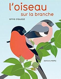 vignette de 'L'oiseau sur la branche (Anne Crausaz)'