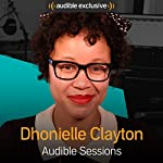 Dhonielle Clayton: Audible Sessions: FREE Exclusive Interview | Elise Italiaander