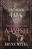Trapped Within a Wish (Legends of Havenwood Falls Book 4)