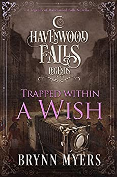 Trapped Within a Wish (Legends of Havenwood Falls Book 4) by [Myers, Brynn, Havenwood Falls Collective]