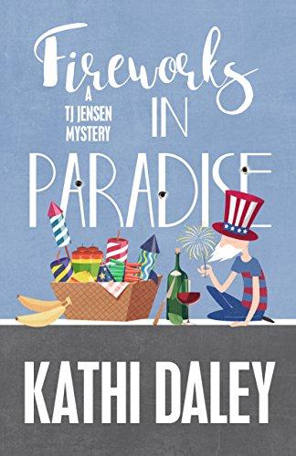 Fireworks in Paradise (A Tj Jensen Mystery Book 8)