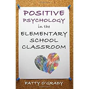 Learn more about the book, Positive Psychology in the Elementary School Classroom