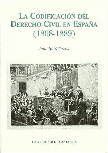 Codificación Del Derecho Civil En España 1808-1889 ,La Sociales: Amazon.es: Baró Pazos, Juan: Libros