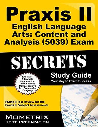 By Praxis II Exam Secrets Test Prep Team Praxis II English Language Arts: Content and Analysis (5039) Exam Secrets Study Guide: Praxis II Tes [Paperback] (Praxis English Language Arts Content And Analysis)